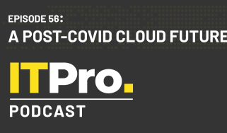 IT Pro Podcast: a post-COVID cloud future