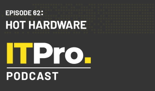 The IT Pro Podcast: Hot hardware