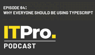The IT Pro Podcast: Why everyone should be using TypeScript