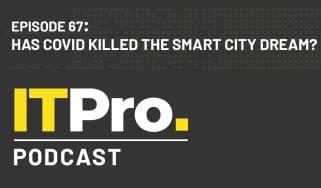 The IT Pro Podcast: Has COVID killed the smart city dream?