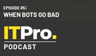 The IT Pro Podcast: When bots go bad