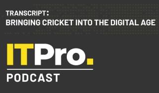 The IT Pro Podcast transcript: Bringing cricket into the digital age