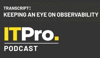 Podcast transcript: Keeping an eye on observability