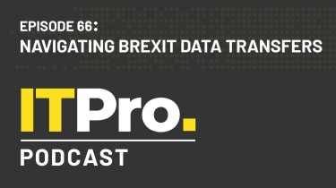 The IT Pro Podcast: Navigating Brexit data transfers