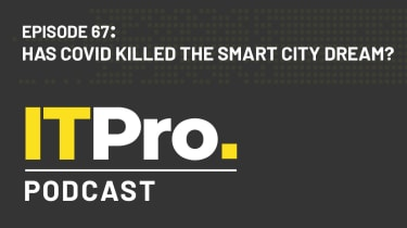 The IT Pro Podcast: Has COVID killed the smart city dream?
