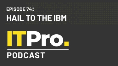 The IT Pro Podcast: Hail to the IBM