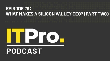 The IT Pro Podcast: What makes a Silicon Valley CEO? (Part Two)