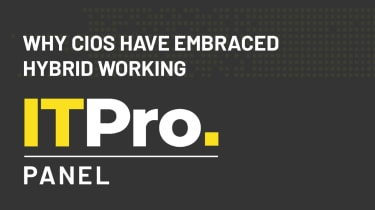 IT Pro Panel: Why CIOs have embraced hybrid working