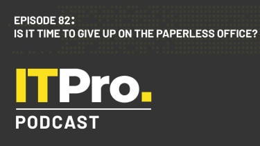 The IT Pro Podcast: Is it time to give up on the paperless office?
