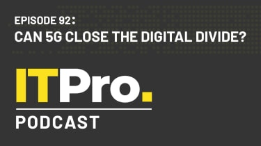 The IT Pro Podcast: Can 5G close the digital divide?
