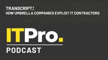 Podcast transcript: How umbrella companies exploit IT contractors