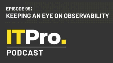The IT Pro Podcast: Keeping an eye on observability