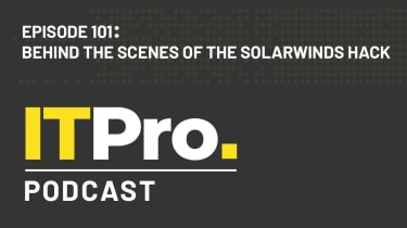 The IT Pro Podcast: Behind the scenes of the Solarwinds hack