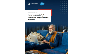 How to create 1:1 customer experiences - whitepaper from Sitecore