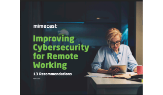 How to improve cyber security for remote working - whitepaper from Mimecast
