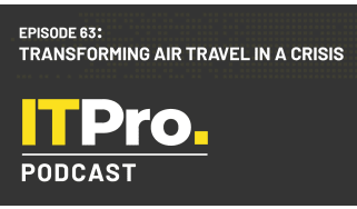 The IT Pro Podcast: Transforming air travel in a crisis