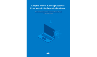 How customer identity supports rapid digital transformations - whitepaper from Okta