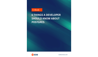 Six things a developer should know about Postgres - whitepaper from EDB