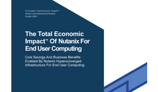 The total economic impact of Nutanix for end-user computing - whitepaper from Nutanix