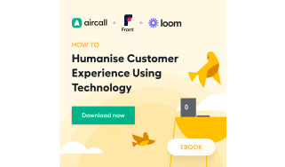 Humanising customer experience using technology - whitepaper from Aircall