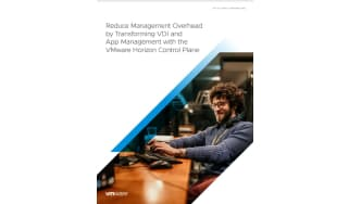 Reduce management overhead by transforming VDI and app management  - whitepaper from VMWare