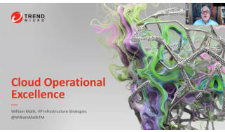 Cloud operational excellence - webinar from TrendMicro