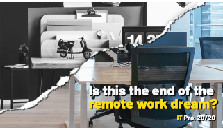 IT Pro 20/20: Is this the end of the remote work dream?