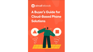 How to choose a cloud-based phone solution - whitepaper from Aircall
