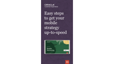 Easy steps to get your mobile strategy up-to-speed - whitepaper from Oracle