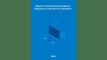How customer identity supports rapid digital transformations - whitepaper from Okta