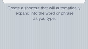 Typing shortcuts can make typing on a touchscreen keyboard much easier.