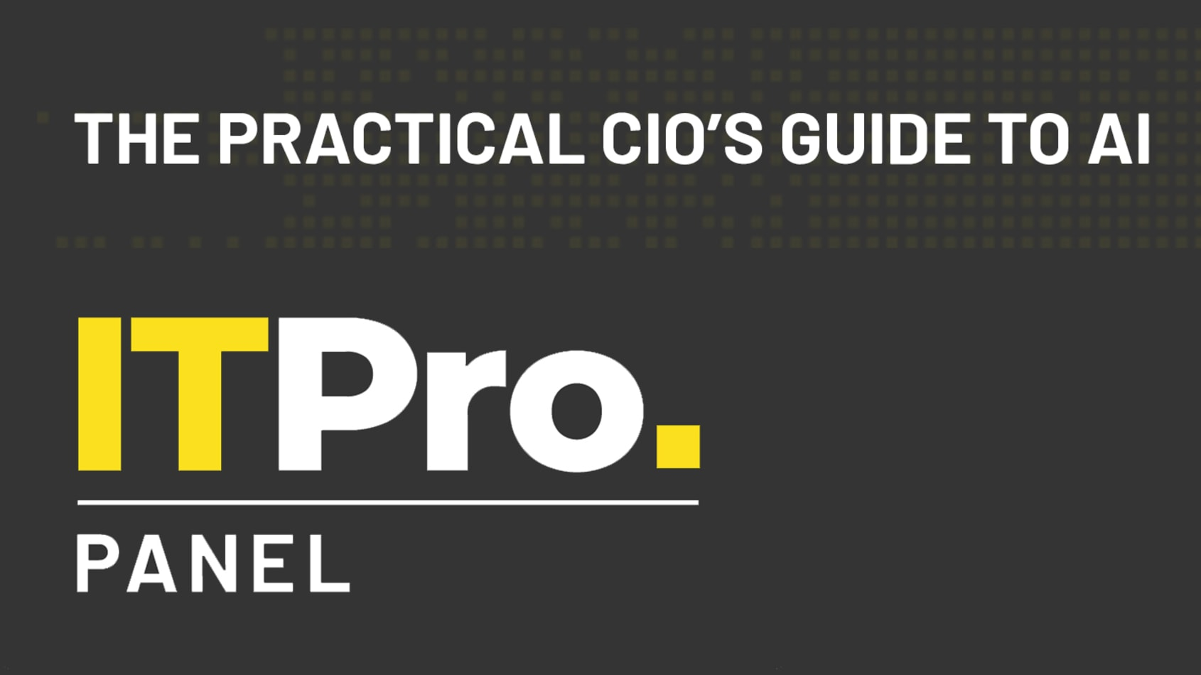 IT Pro Panel: The practical CIO's guide to AI